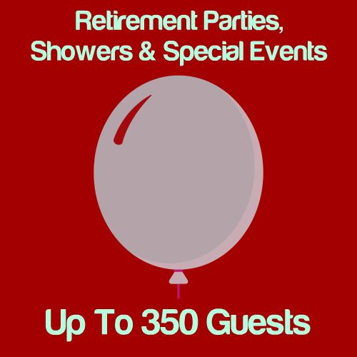 Retirement, Shower & Special Events: Up To 350 Guests Icon